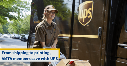 From shipping to printing AMTA members save with UPS